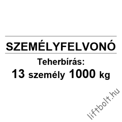 Öntapadós fólia - Terhelési tábla: 1000 kg, 13 személy személyfelvonó