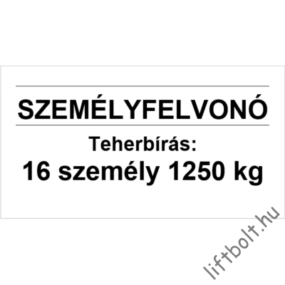 Öntapadós fólia - Terhelési tábla: 1250 kg, 16 személy személyfelvonó