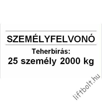 Műanyag tábla - Terhelési tábla: 2000 kg, 25 személy személyfelvonó