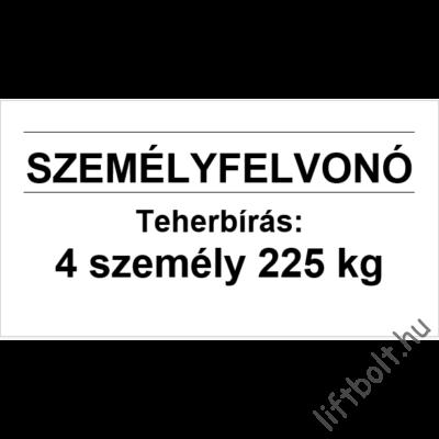 Öntapadós fólia - Terhelési tábla: 225 kg, 3 személy személyfelvonó