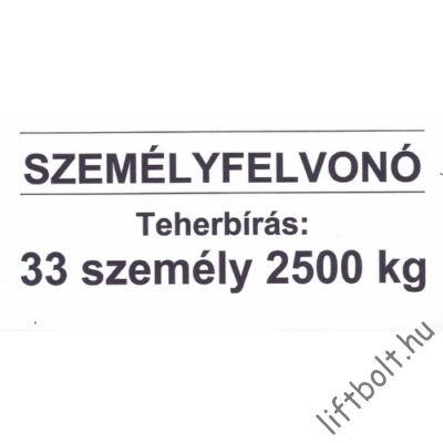Öntapadós fólia - Terhelési tábla: 2500 kg, 33 személy személyfelvonó