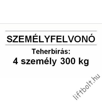 Műanyag tábla - Terhelési tábla: 300 kg, 4 személy személyfelvonó