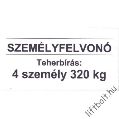 Műanyag tábla - Terhelési tábla: 320 kg, 4 személy személyfelvonó